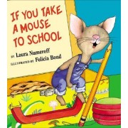 If You Take a Mouse to School by Laura Joffe Numeroff