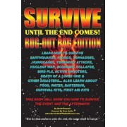 Survive Until the End Comes - (Bug-Out Bag Edition) by David Presnell