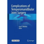 Complications of Temporomandibular Joint Surgery by Gary F. Bouloux