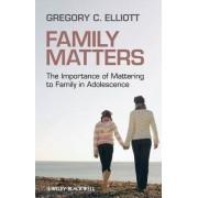 Family Matters by Gregory C. Elliott