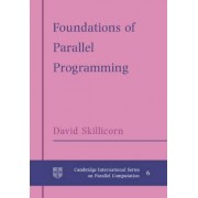 Foundations of Parallel Programming by D. B. Skillicorn