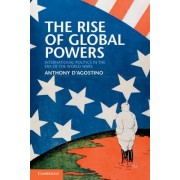The Rise of Global Powers by Anthony D'Agostino