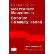 Handbook of Good Psychiatric Management for Borderline Personality Disorder by John G. Gunderson
