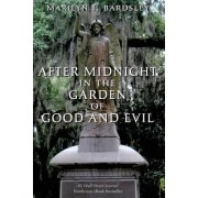 After Midnight in the Garden of Good and Evil by Marilyn J Bardsley