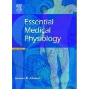 Essential Medical Physiology by Leonard R. Johnson