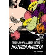 """The Play of Allusion in the """"Historia Augusta"""""""