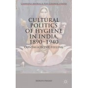 Cultural Politics of Hygiene in India, 1890-1940 2015 by Srirupa Prasad