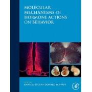 Molecular Mechanisms of Hormone Actions on Behavior by Anne M. Etgen