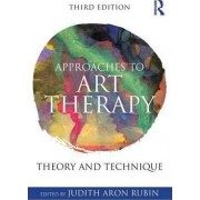 Approaches to Art Therapy by Judith Aron Rubin