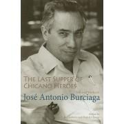 The Last Supper of Chicano Heroes by Jose Antonio Burciaga
