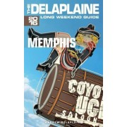 Memphis - The Delaplaine 2016 Long Weekend Guide by Andrew Delaplaine