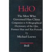 The Men Who Governed Han China by Michael Loewe