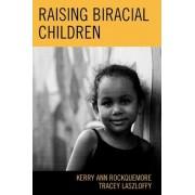 Raising Biracial Children by Tracey A. Laszloffy