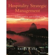 Hospitality Strategic Management by Cathy A. Enz