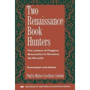 Two Renaissance Book Hunters by Phyllis Goodhart Gordan