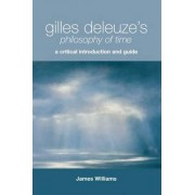 Gilles Deleuze's Philosophy of Time by James Williams