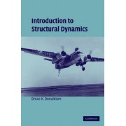 Introduction to Structural Dynamics by Bruce K. Donaldson