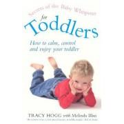 Secrets Of The Baby Whisperer For Toddlers by Melinda Blau