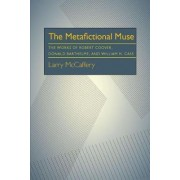 The Metafictional Muse by Larry McCaffery