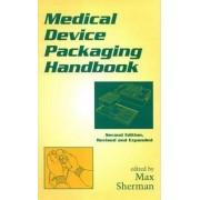 Medical Device Packaging Handbook by Max Sherman