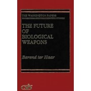 The Future of Biological Weapons by Barend Ter Haar