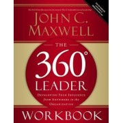 The 360 Degree Leader Workbook by John Maxwell