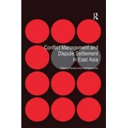 Conflict Management and Dispute Settlement in East Asia by Dr. Ramses Amer