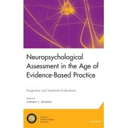 Neuropsychological Assessment in the Age of Evidence-Based Practice: Diagnostic and Treatment Evaluations