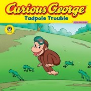 Curious George Tadpole Trouble by H A Rey