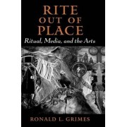Rite out of Place by Ronald L. Grimes