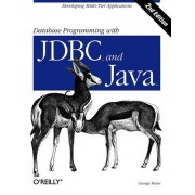 Database Programming with JDBC and Java by George Reese