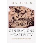 Generations of Captivity by Ira Berlin