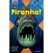 Project X Origins: Dark Blue Book Band, Oxford Level 15: Endangered: Piranha! by Jan Burchett