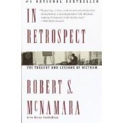 In Retrospect by Robert S. McNamara
