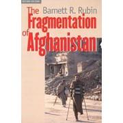 The Fragmentation of Afghanistan by Barnett R. Rubin