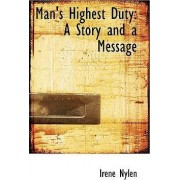 Man's Highest Duty by Irene Nylen