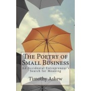 The Poetry of Small Business by Timothy Askew
