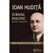 Ioan Hudita. Jurnal politic 26 aprilie-31 august 1946 - Dan Berindei