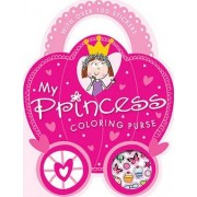 My Princess Coloring Purse by Thomas Nelson