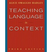 Teaching Language In Context by Alice Omaggio Hadley