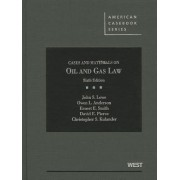 Cases and Materials on Oil and Gas Law by John S. Lowe