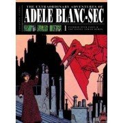 The Extraordinary Adventures Of Adele Blanc-sec by Jacques Tardi