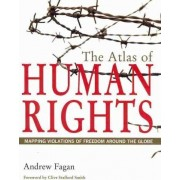 The Atlas of Human Rights by Andrew Fagan