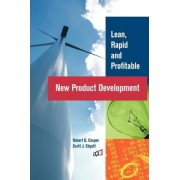 Lean, Rapid and Profitable New Product Development by Robert G Cooper