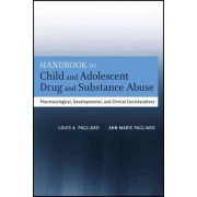 The Handbook of Child and Adolescent Drug and Substance Abuse by Ann Marie Pagliaro