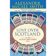 Love Over Scotland by Professor of Medical Law Alexander McCall Smith