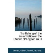 The History of the Reformation of the Church of England Vol. II by Burnet Gilbert