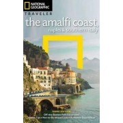 NG Traveler: The Amalfi Coast, Naples and Southern Italy, 3rd Edition by Tim Jepson