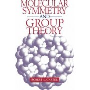 Molecular Symmetry and Group Theory by Robert L. Carter
