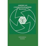 American Cinematographer Manual 9th Ed. Vol. II
